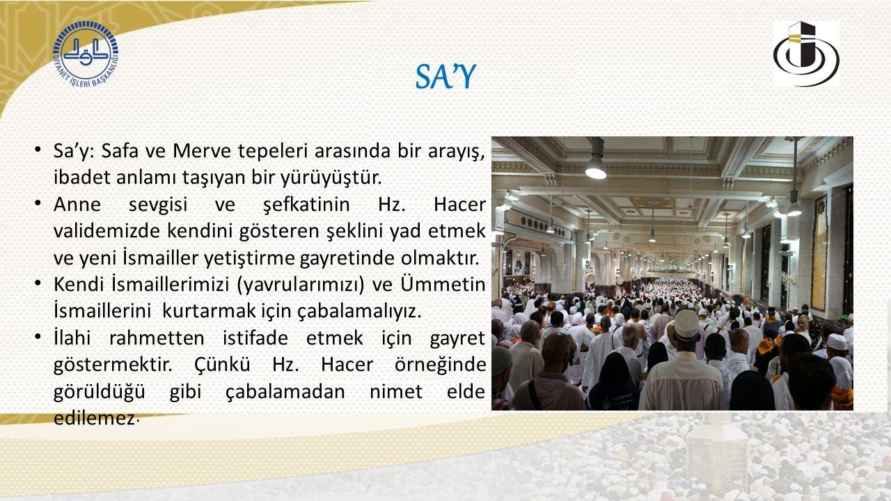 SA'Y Sa'y: Safa ve Merve tepeleri arasında bir arayış, ibadet anlamı taşıyan bir yürüyüştür.