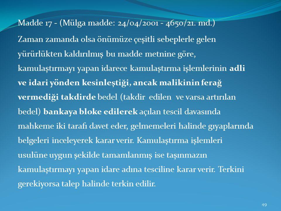 Madde 17 - (Mülga madde: 24/04/2001 - 4650/21.