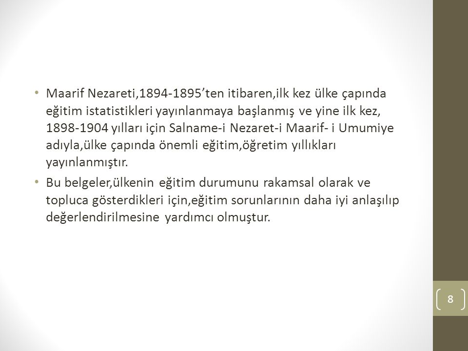 Mutlakiyet Döneminde Özel Eğitimdeki Yenilik ve Gelişmeler Osmanlılarda genel amaçlı ilk özel eğitim kurumu 1889 yılında sağır ve dilsizler için açılan «Dilsiz(ler) Mektebi»dir.