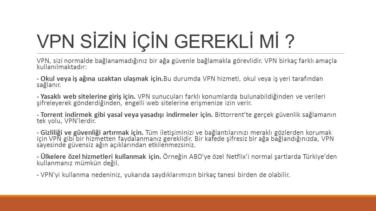 VPN SİZİN İÇİN GEREKLİ Mİ .