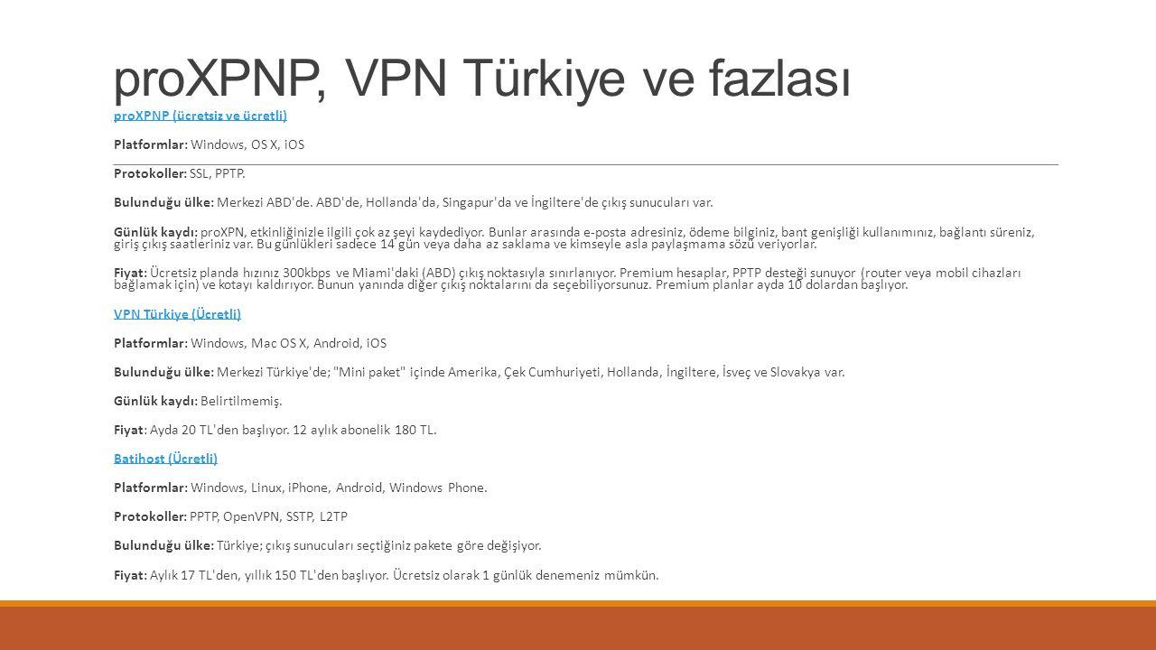 proXPNP, VPN Türkiye ve fazlası proXPNP (ücretsiz ve ücretli) Platformlar: Windows, OS X, iOS Protokoller: SSL, PPTP.