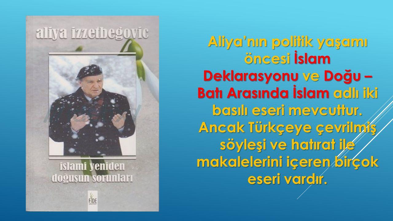 Aliya'nın politik yaşamı öncesi İslam Deklarasyonu ve Doğu – Batı Arasında İslam adlı iki basılı eseri mevcuttur. Ancak Türkçeye çevrilmiş söyleşi ve