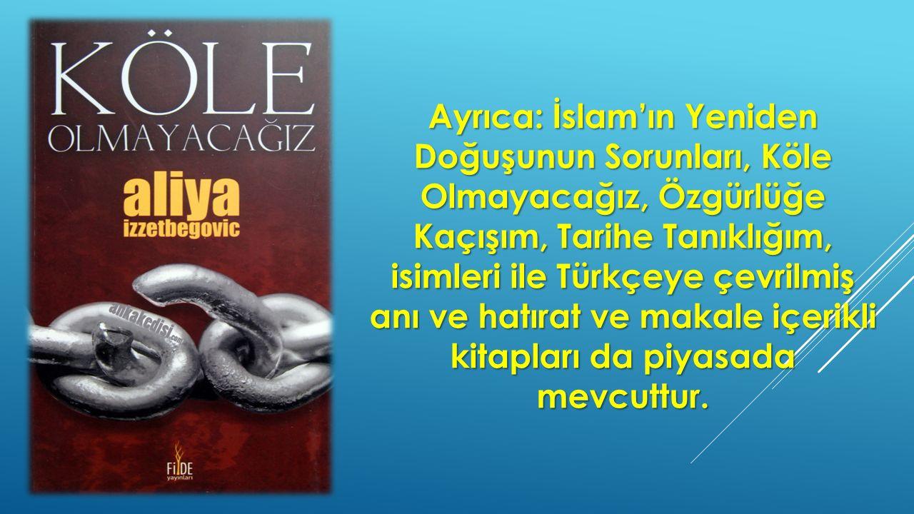 Ayrıca: İslam'ın Yeniden Doğuşunun Sorunları, Köle Olmayacağız, Özgürlüğe Kaçışım, Tarihe Tanıklığım, isimleri ile Türkçeye çevrilmiş anı ve hatırat v