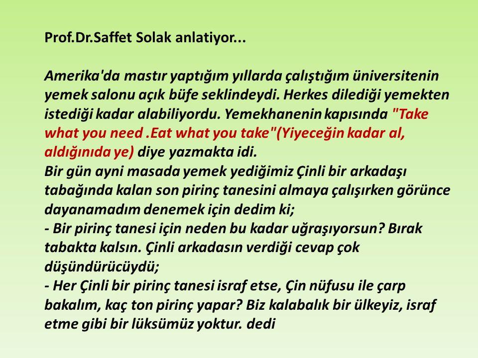 Prof.Dr.Saffet Solak anlatiyor...