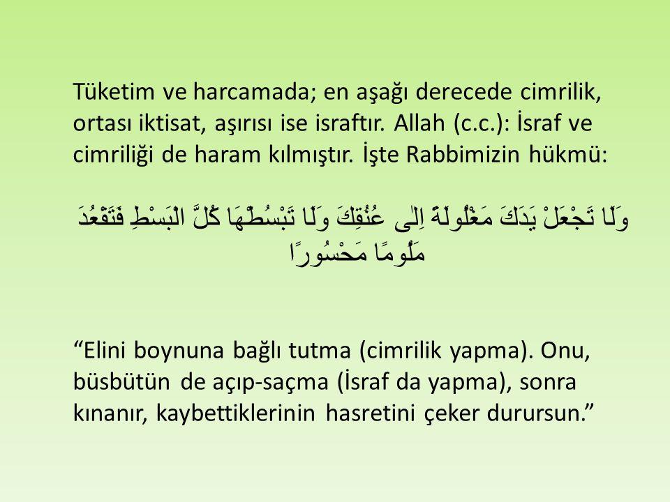 İslam'ın emri iktisattır.