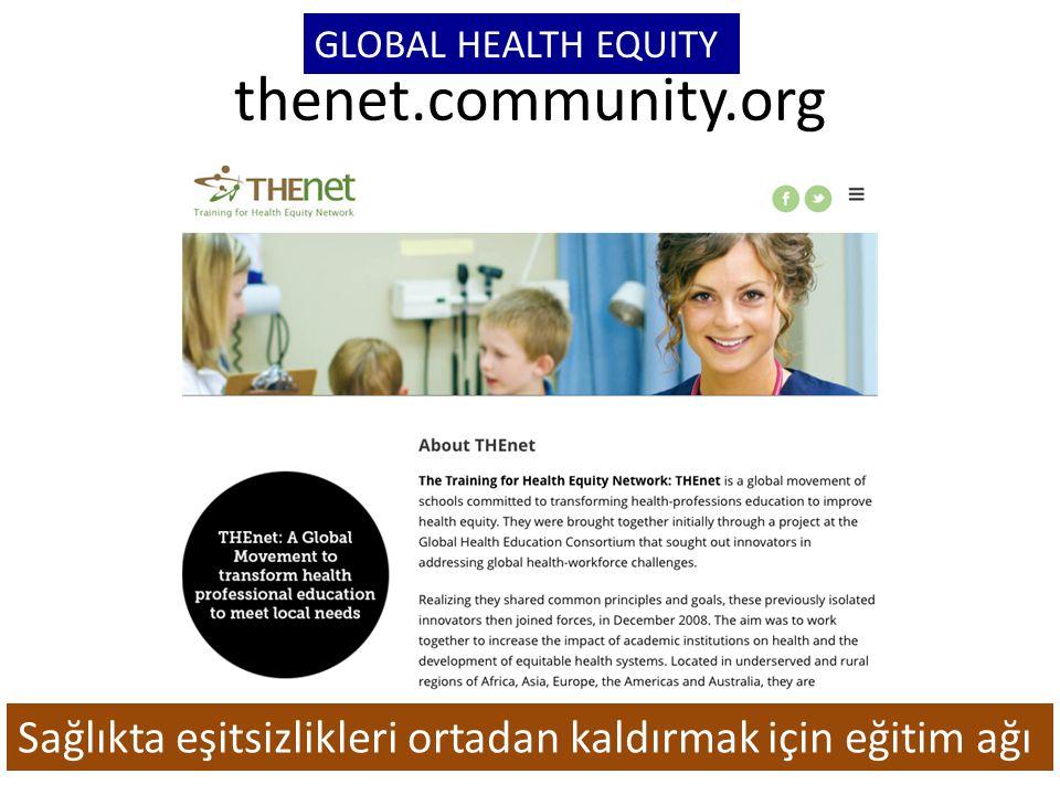 thenet.community.org GLOBAL HEALTH EQUITY Sağlıkta eşitsizlikleri ortadan kaldırmak için eğitim ağı