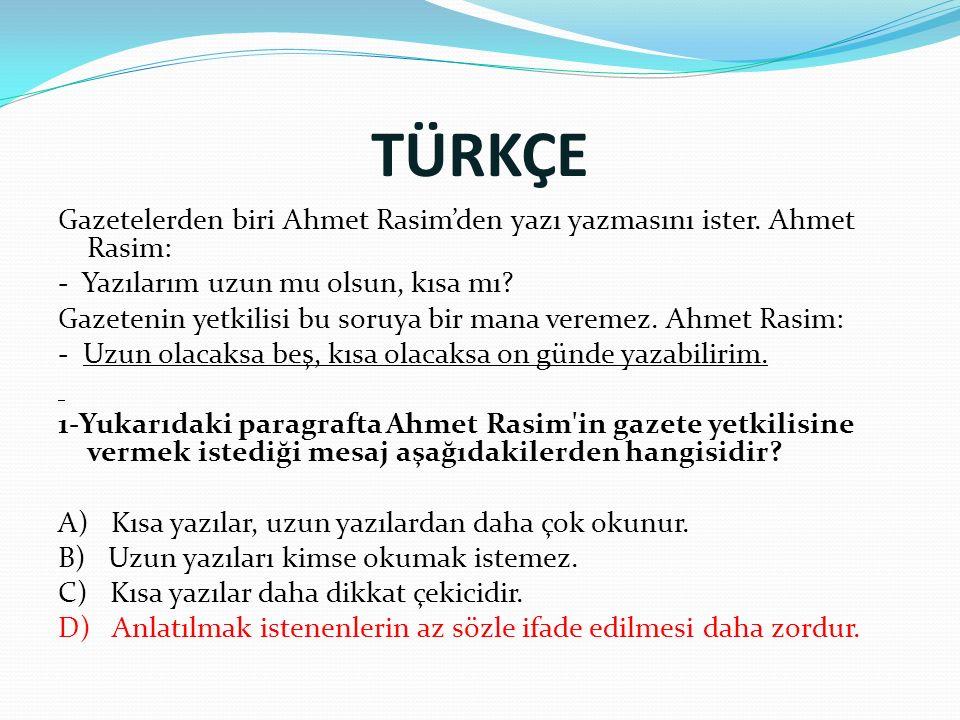 TÜRKÇE Gazetelerden biri Ahmet Rasim'den yazı yazmasını ister.