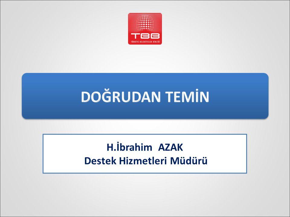 H.İbrahim AZAK Destek Hizmetleri Müdürü