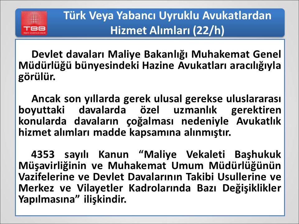 Türk Veya Yabancı Uyruklu Avukatlardan Hizmet Alımları (22/h) Devlet davaları Maliye Bakanlığı Muhakemat Genel Müdürlüğü bünyesindeki Hazine Avukatlar