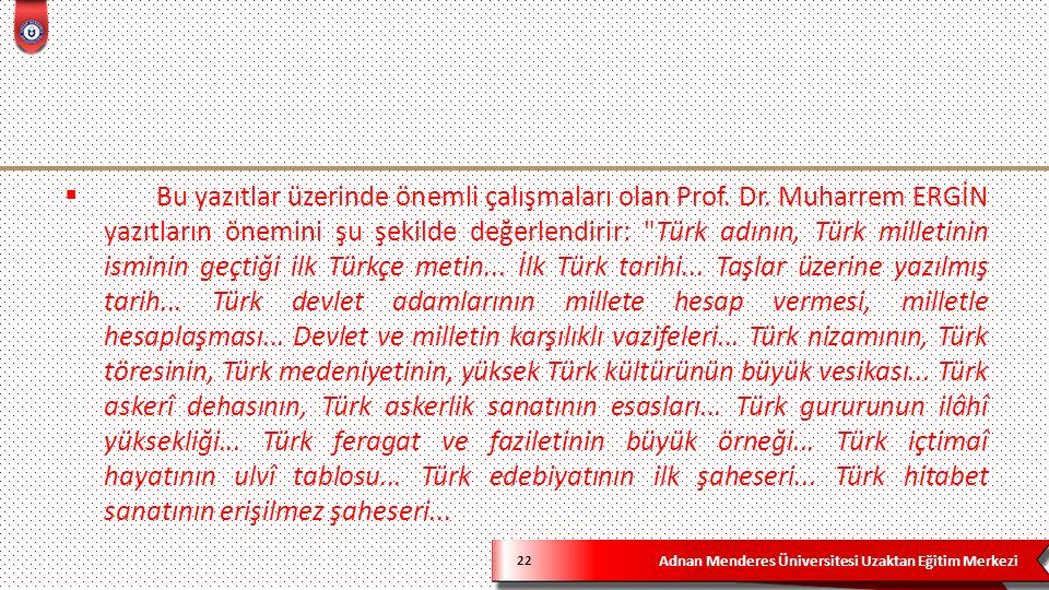 Adnan Menderes Üniversitesi Uzaktan Eğitim Merkezi 22  Bu yazıtlar üzerinde önemli çalışmaları olan Prof.