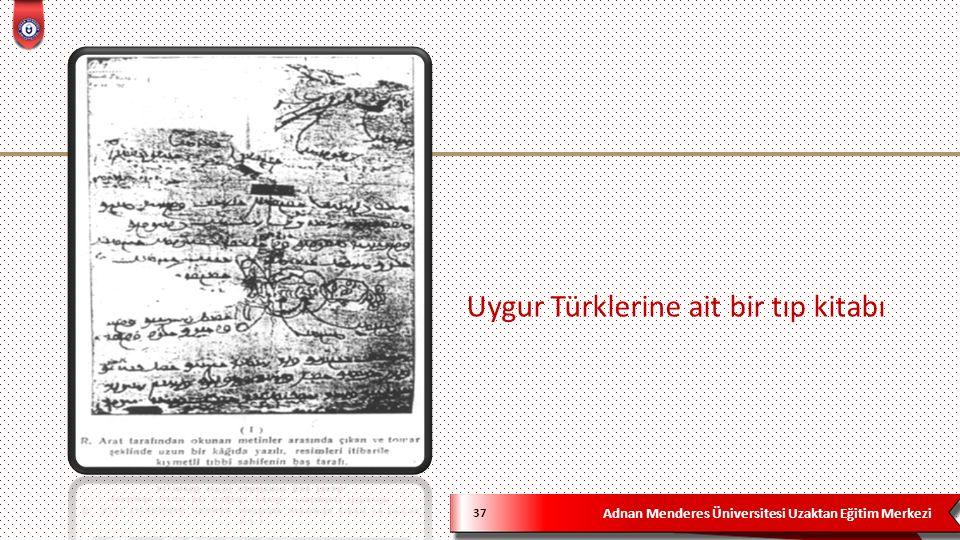 Adnan Menderes Üniversitesi Uzaktan Eğitim Merkezi Uygur Türklerine ait bir tıp kitabı 37