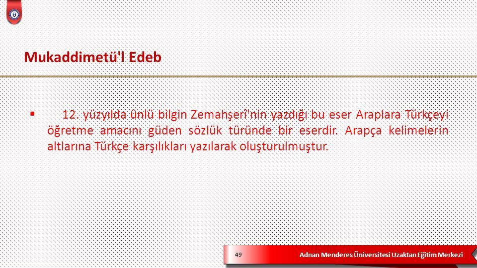 Adnan Menderes Üniversitesi Uzaktan Eğitim Merkezi Mukaddimetü l Edeb 49  12.