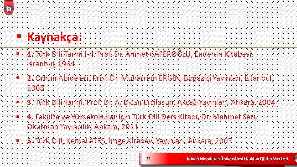 Adnan Menderes Üniversitesi Uzaktan Eğitim Merkezi 77  Kaynakça:  1.