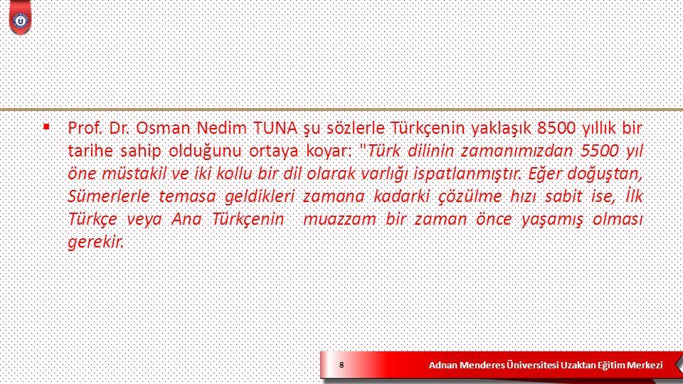 Adnan Menderes Üniversitesi Uzaktan Eğitim Merkezi Karahanlılar döneminde verilen önemli eserlerden bazıları şunlardır: 39  Kutadgu Bilig  Türk-İslam kültürünün bilinen ilk büyük eseri durumundaki Kutadgu Bilig Yusuf Has Hacip tarafından 1069-1070 yıllarında yazılmıştır.