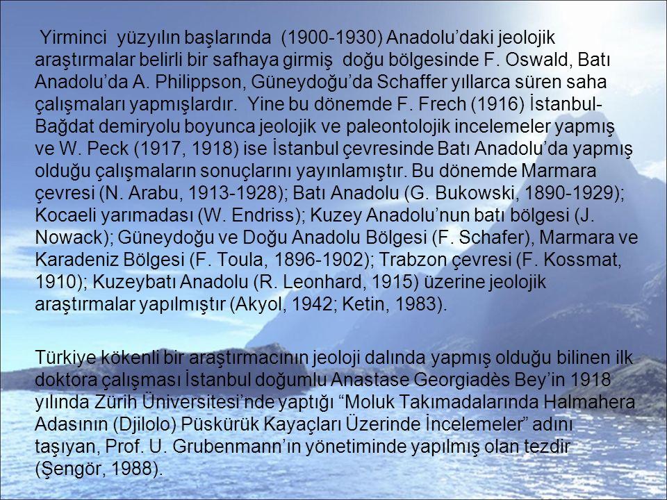 Osmanlı'da jeoloji eğitiminin kısa bir gelişimini verecek olursak, ilk jeoloji dersi Mekteb-i Tıbbiye-i Şahane'nin kuruluşundan (1850) sonra Miralay Dr.
