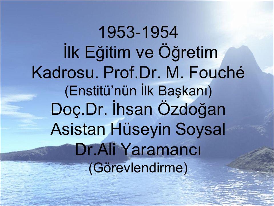 1953-1954 İlk Eğitim ve Öğretim Kadrosu.Prof.Dr. M.