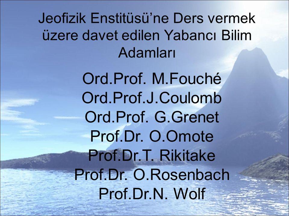 Jeofizik Enstitüsü'ne Ders vermek üzere davet edilen Yabancı Bilim Adamları Ord.Prof.