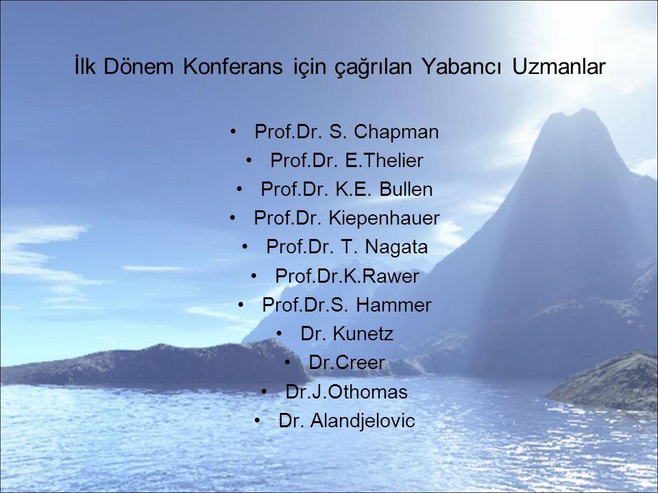 İlk Dönem Konferans için çağrılan Yabancı Uzmanlar Prof.Dr.