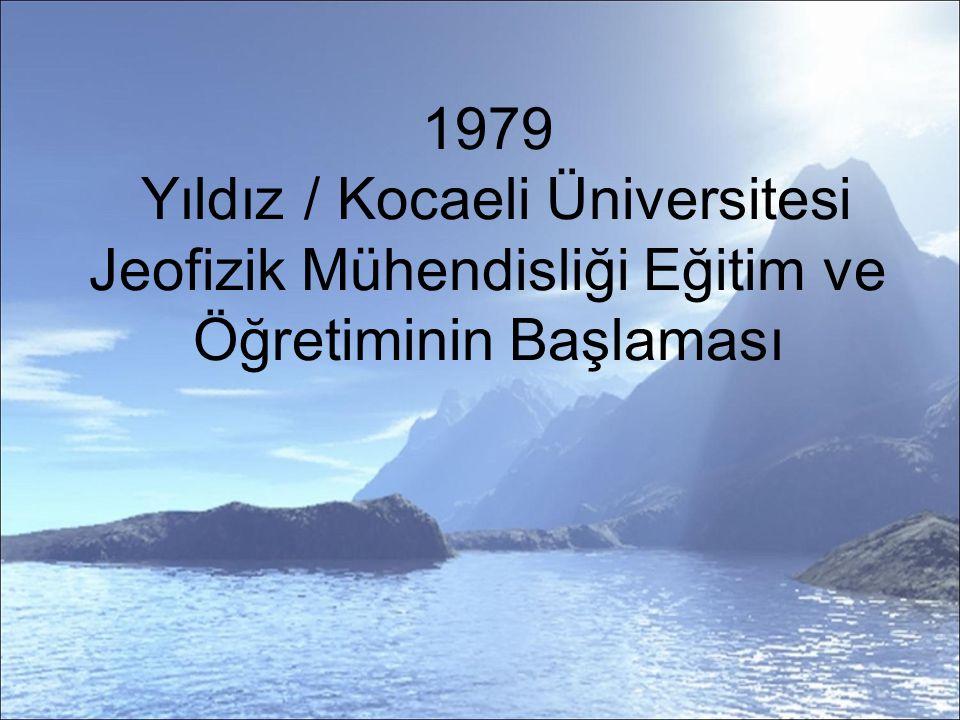 1979 Yıldız / Kocaeli Üniversitesi Jeofizik Mühendisliği Eğitim ve Öğretiminin Başlaması