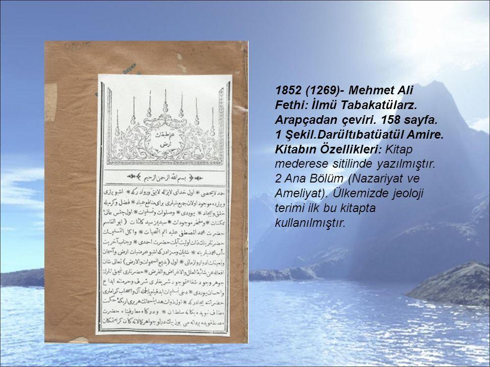 4) 1844 (1305)- Mehmet nazım: Kitabi Tabakatül Arz vel Maadin.