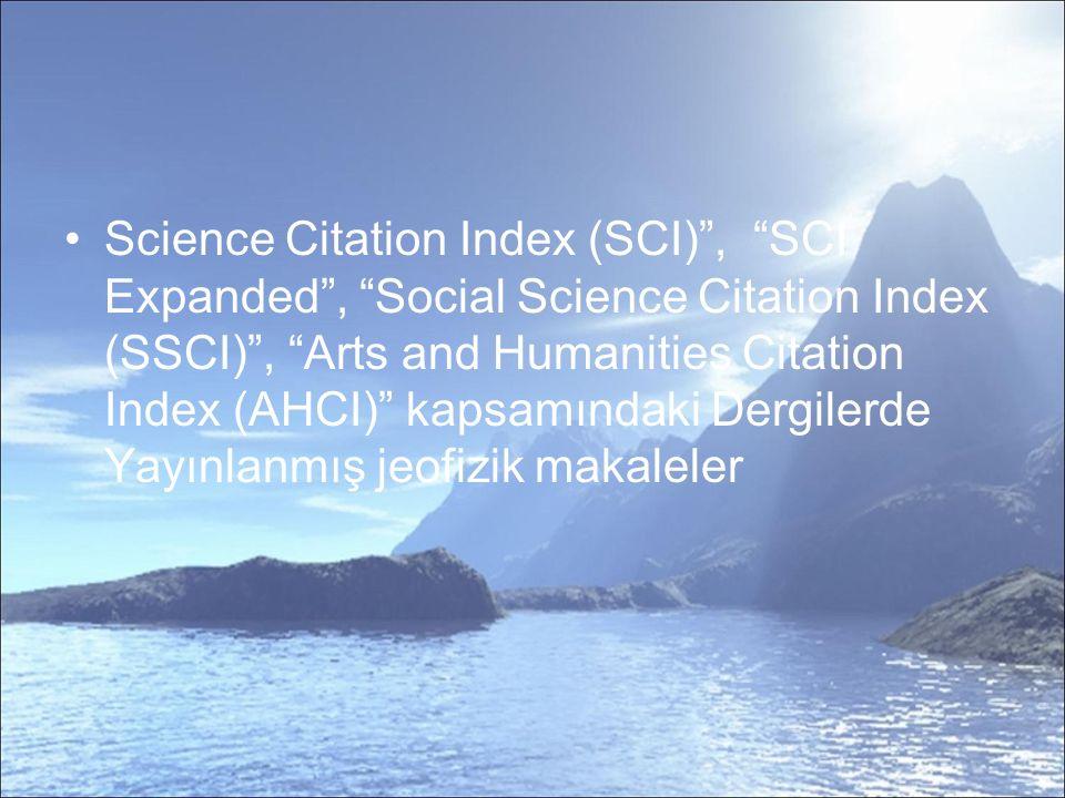 Science Citation Index (SCI) , SCI Expanded , Social Science Citation Index (SSCI) , Arts and Humanities Citation Index (AHCI) kapsamındaki Dergilerde Yayınlanmış jeofizik makaleler