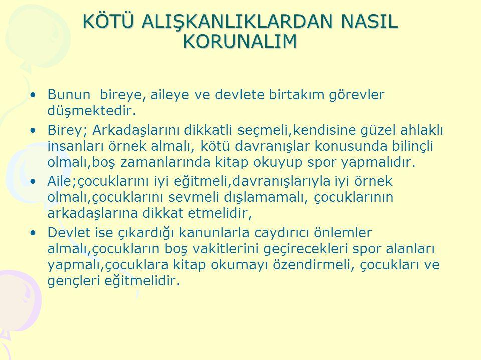 KÖTÜ ALIŞKANLIKLAR NASIL BAŞLIYOR Gazete dergi,internet ve bazı tv.