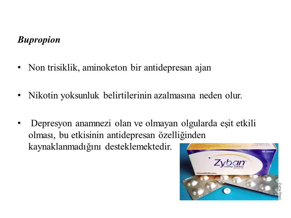 Bupropion Non trisiklik, aminoketon bir antidepresan ajan Nikotin yoksunluk belirtilerinin azalmasına neden olur.