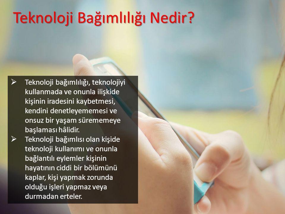 Teknoloji Bağımlılığı Nedir?  Teknoloji bağımlılığı, teknolojiyi kullanmada ve onunla ilişkide kişinin iradesini kaybetmesi, kendini denetleyememesi