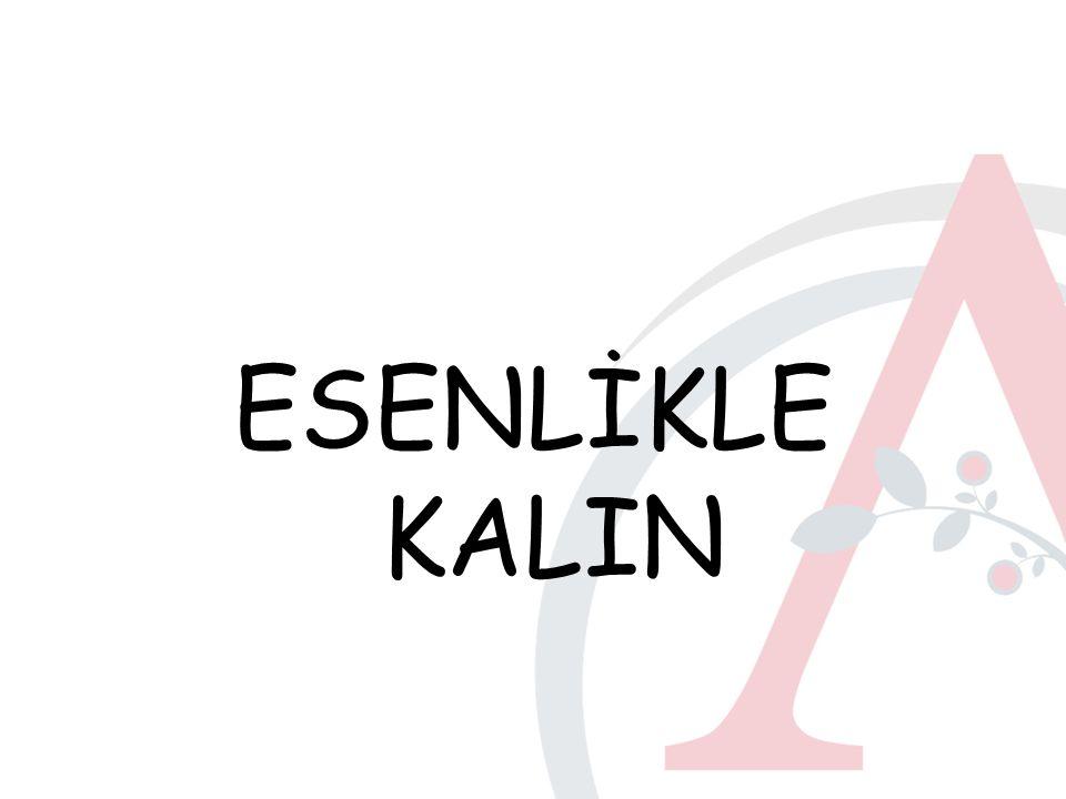 ESENLİKLE KALIN