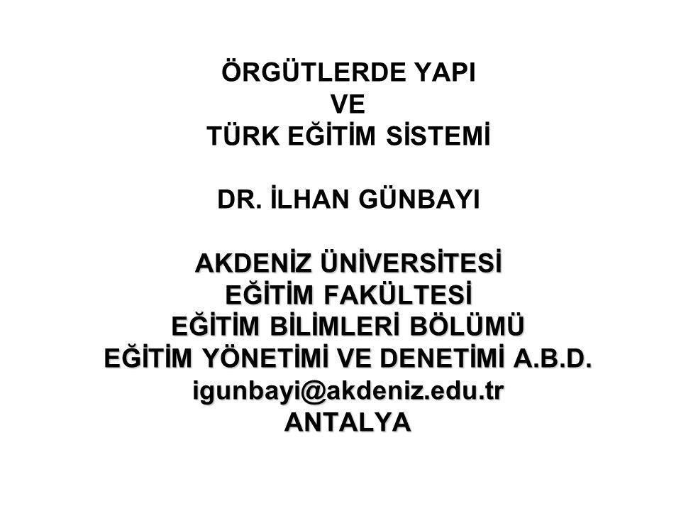 ÖRGÜTLERDE YAPI VE TÜRK EĞİTİM SİSTEMİ DR.