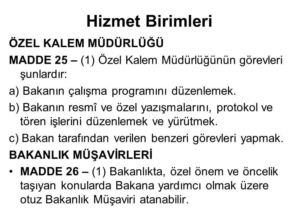 Hizmet Birimleri BASIN VE HALKLA İLİŞKİLER MÜŞAVİRLİĞİ MADDE 24 – (1) Basın ve Halkla İlişkiler Müşavirliğinin görevleri şunlardır: a) Bakanlığın bası
