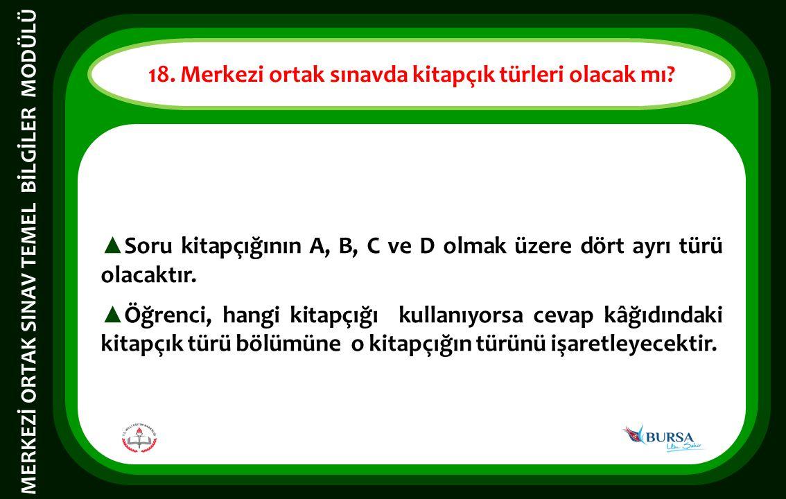 ▲ Soru kitapçığının A, B, C ve D olmak üzere dört ayrı türü olacaktır.