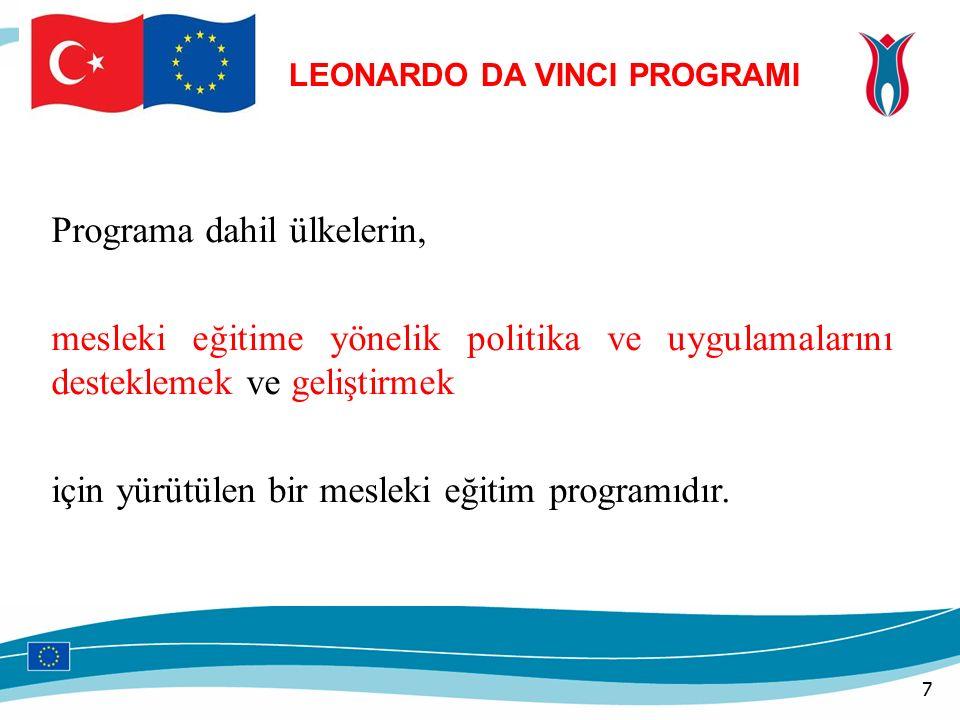 Programa dahil ülkelerin, mesleki eğitime yönelik politika ve uygulamalarını desteklemek ve geliştirmek için yürütülen bir mesleki eğitim programıdır.