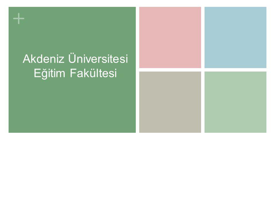+ Akdeniz Üniversitesi Eğitim Fakültesi