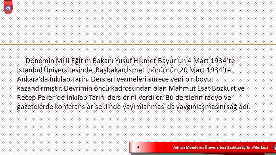 Adnan Menderes Üniversitesi Uzaktan Eğitim Merkezi 4 Dönemin Milli Eğitim Bakanı Yusuf Hikmet Bayur'un 4 Mart 1934'te İstanbul Üniversitesinde, Başbak