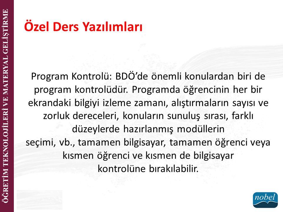 Program Kontrolü: BDÖ'de önemli konulardan biri de program kontrolüdür. Programda öğrencinin her bir ekrandaki bilgiyi izleme zamanı, alıştırmaların s