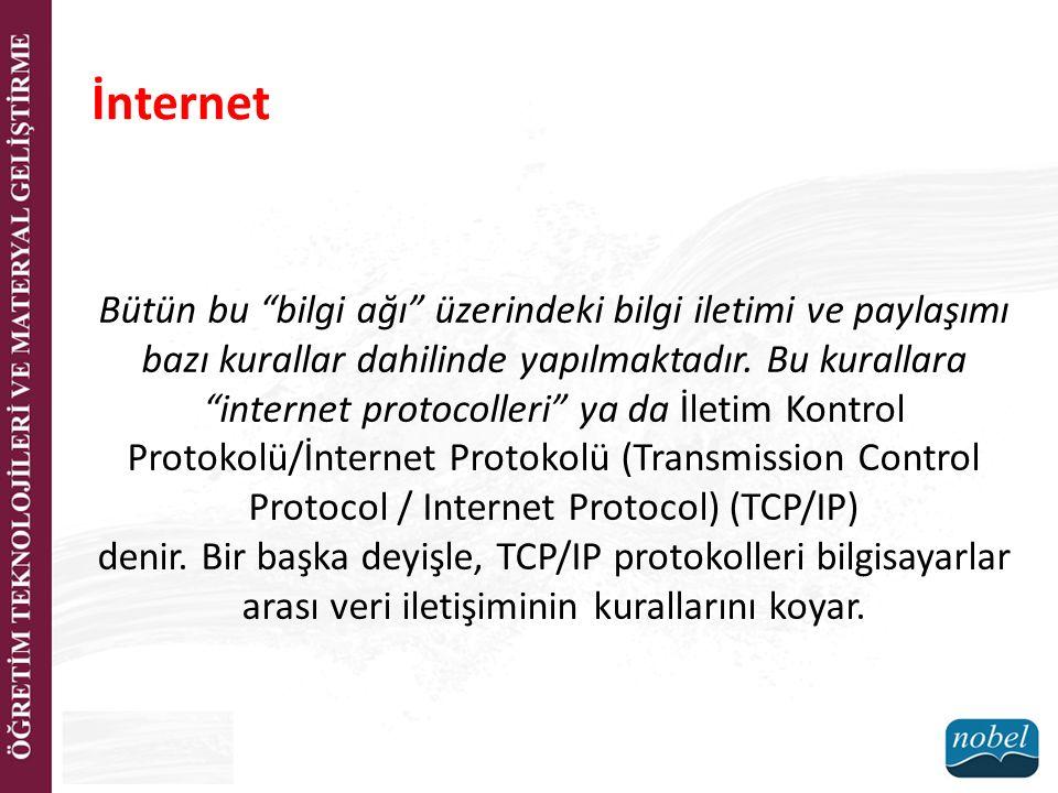"""Bütün bu """"bilgi ağı"""" üzerindeki bilgi iletimi ve paylaşımı bazı kurallar dahilinde yapılmaktadır. Bu kurallara """"internet protocolleri"""" ya da İletim Ko"""