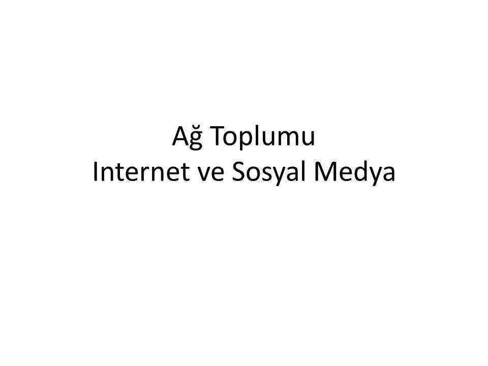 Ağ Toplumu Internet ve Sosyal Medya