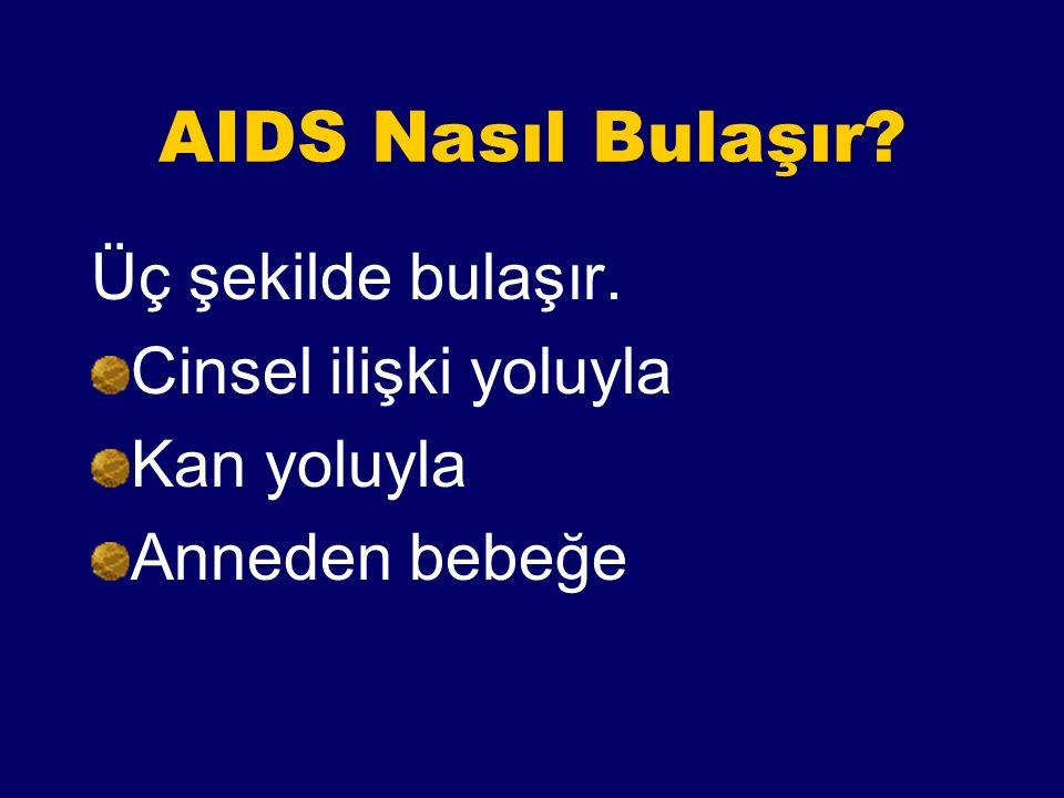 AIDS Tedavisi? AIDS'in kesin tedavisi yoktur, bugün için ilaç kullanımı ile yalnızca hastalık belirtilerinin ortaya çıkışı geçiktirilmektedir.ilerleye