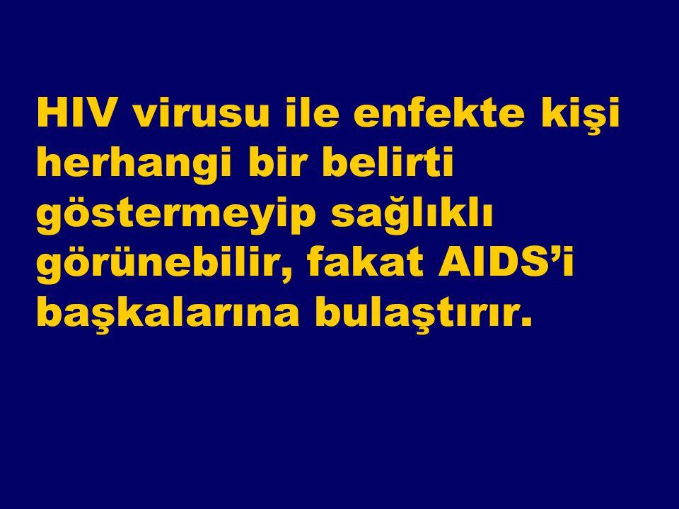 AIDS Nasıl Farkedilir? AIDS Virusu (HIV) bir insana bulaştıktan sonra hastalık belirtileri hemen ortaya çıkmaz. Bu dönemdeki kişiye taşıyıcı denir, bu