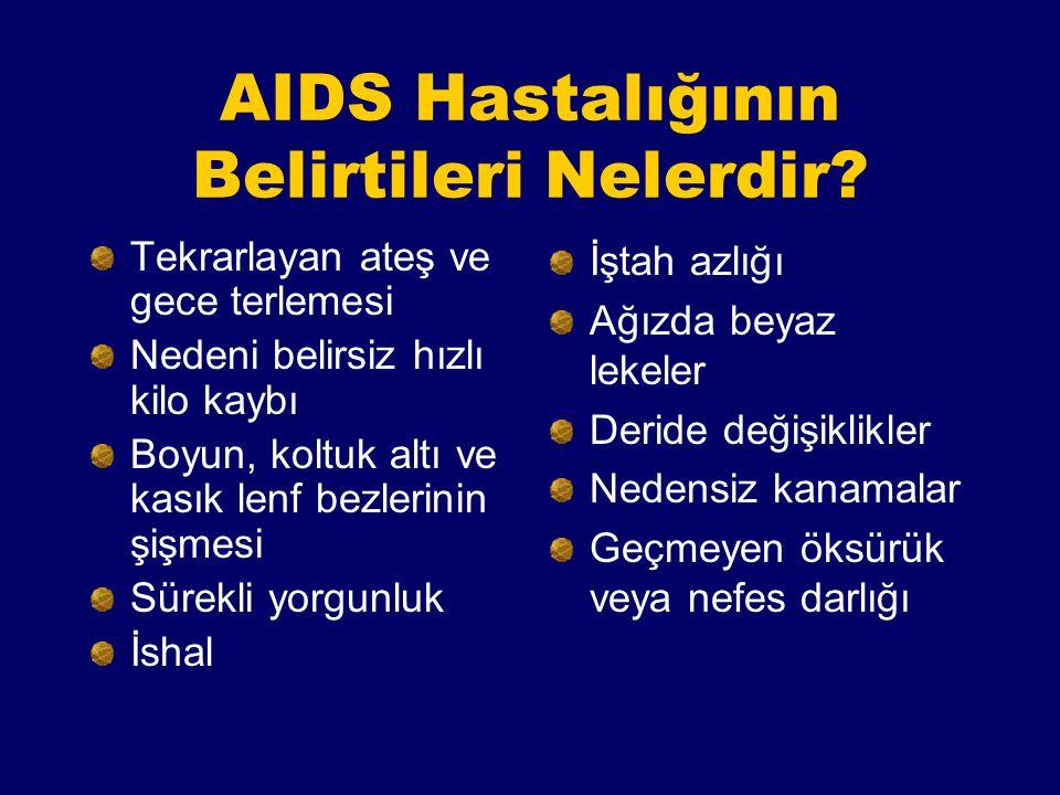 AIDS Tanısı. AIDS virusu tek bir hastalık tablosu oluşturmaz.