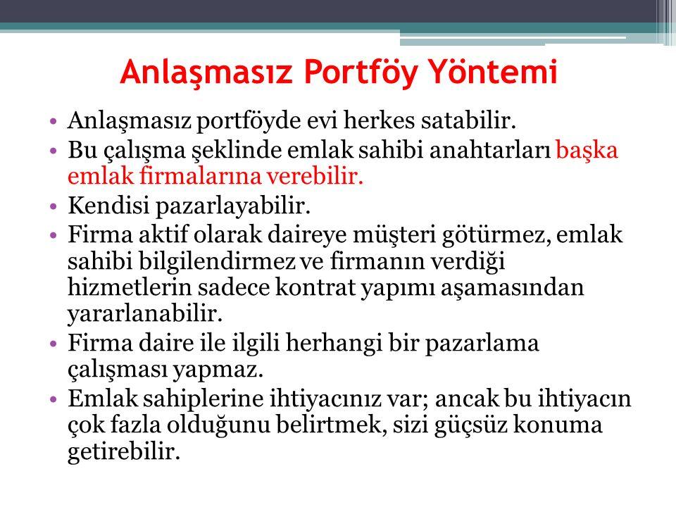 Anlaşmasız Portföy Yöntemi Anlaşmasız portföyde evi herkes satabilir. Bu çalışma şeklinde emlak sahibi anahtarları başka emlak firmalarına verebilir.