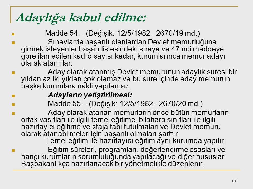 106 10-Devlet Memuru'nun Hizmetiçi Eğitim Yoluyla Yetiştirilmesi Hizmetiçi eğitimin amaçları: 1-Oryantasyon (uyum) eğitimi,mesleki sosyalleşme, 2- Yen