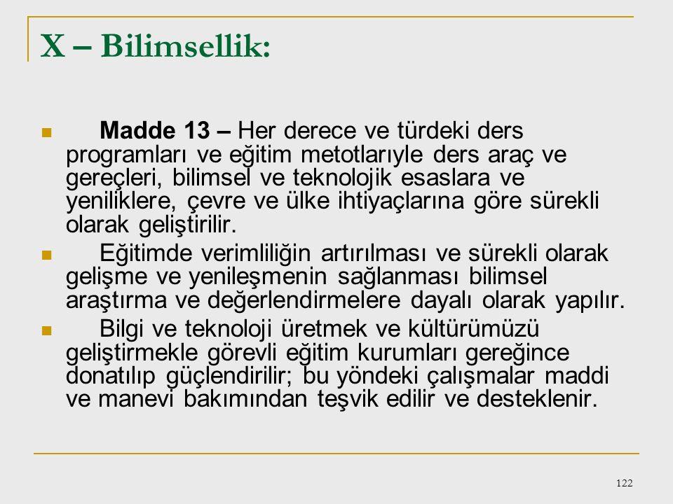 121 VIII – Demokrasi eğitimi: Madde 11 – (Değişik: 16/6/1983 - 2842/3 md.) Güçlü ve istikrarlı, hür ve demokratik bir toplum düzeninin gerçekleşmesi v