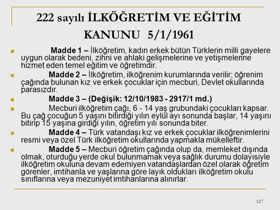 126 Türk Milli Eğitim Sisteminin Genel Yapısı BİRİNCİ BÖLÜM Genel Hükümler I – Örgün ve yaygın eğitim: Madde 18 – Türk milli eğitim sistemi, örgün eği