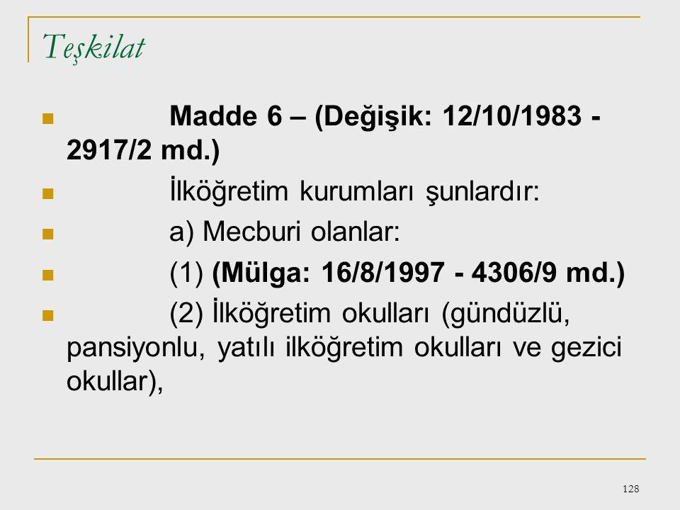 127 222 sayılı İLKÖĞRETİM VE EĞİTİM KANUNU 5/1/1961 Madde 1 – İlköğretim, kadın erkek bütün Türklerin milli gayelere uygun olarak bedeni, zihni ve ahl