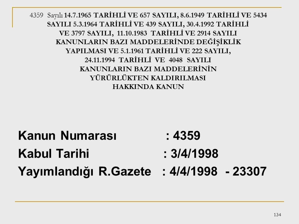 133 4306 sayılı İLKÖĞRETİM VE EĞİTİM KANUNU, MİLLİ EĞİTİM TEMEL KANUNU, ÇIRAKLIK VE MESLEK EĞİTİMİ KANUNU, MİLLİ EĞİTİM BAKANLIĞININ TEŞKİLAT VE GÖREV