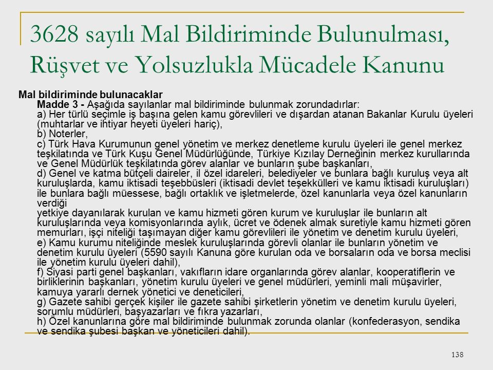 137 Dilekçe Hakkının Kullanılmasına Dair Kanun (10.11.1984 tarih ve 3071 sayılı) Türk vatandaşları kendileri veya kamu hizmeti ile ilgili dilek ve şik
