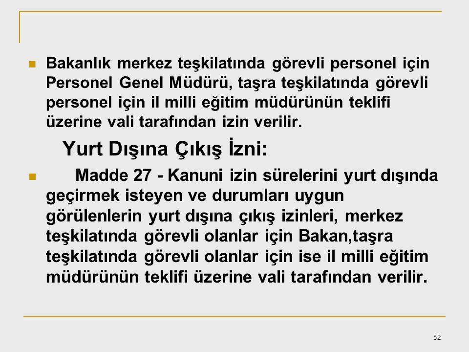 51 Öğrenim İzni: Madde 26 - Bakanlık personelinden; a) Türkiye ve Orta Doğu Amme İdaresi Enstitüsü ile Devlet Memurları Yabancı Diller Eğitim Merkezin