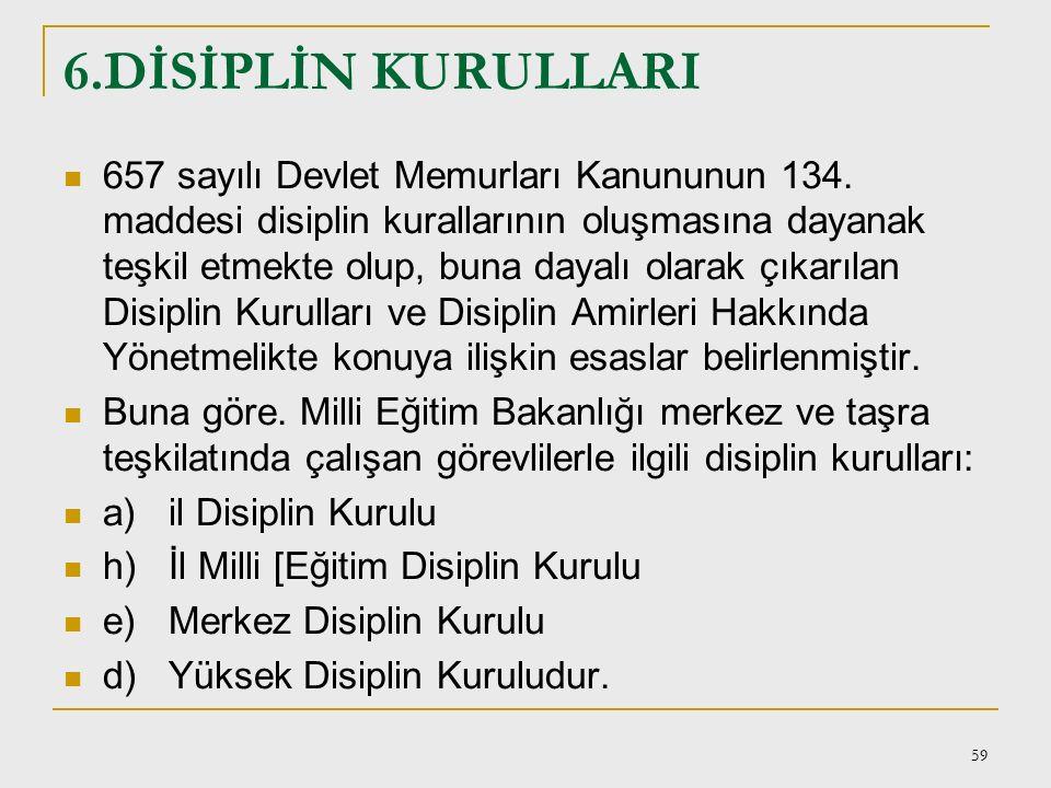 58 657 sayılı Kanunun. 126. maddesine göre; uyarma, kınama ve aylıktan kesme cezaları disiplin amirleri tarafından, kademe ilerlemesinin durdurulması